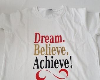 Dream. Believe. Achieve. Ladies TShirt Size