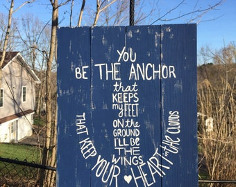 You Be the Anchor Wood Sign