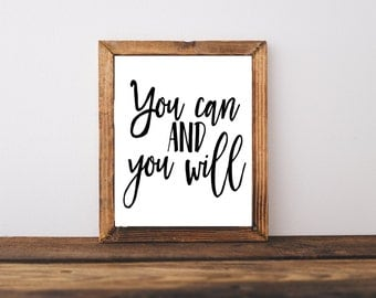 Motivational Print - You Can And You Will - Home Decor  - Instant Download - Motivational Quote -Office Decor - Inspiration
