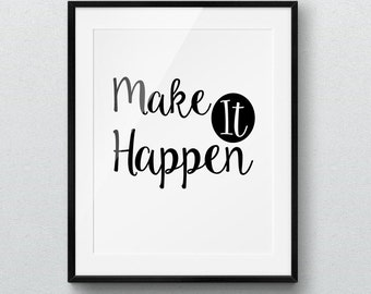 Make It Happen Poster, Home decor, Inspirational quote, Printable Wall Art, Motivational Quote, Inspirational Print, Typography, Digital