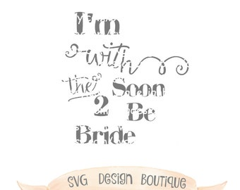 Soon to be bride - Wedding SVG - Vinyl cutting file   Silhouette Cameo Designer Edition & Cricut Design Space - Wedding Party SVG