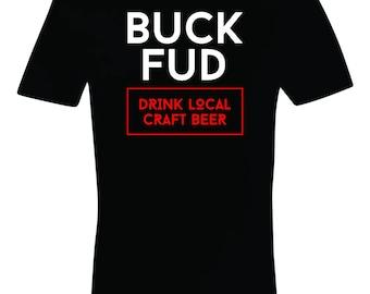 Craft Beer Tshirt Buck Fud Beer Clothing Craft Beer Lover Drinking Tshirt Best Funny Craft Beer Shirt