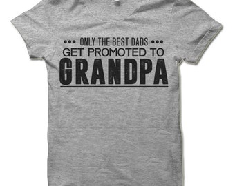 Only The Best Dads Get Promoted to Grandpa T Shirt. Cool Grandfather Gifts.