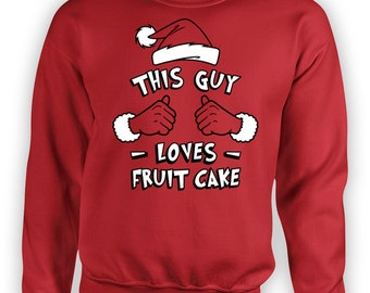 Funny Xmas Sweater This Guy Loves Fruit Cake Christmas Gifts Holiday Hoodie Sweatshirt Christmas Pullover Holiday Jumper X-Mas TGW-600
