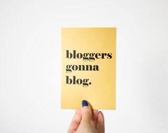 Bloggers Gonna Blog Print, Gold Paper, Typography Print, Blog Print, Blogger Card, Black Print On Gold Paper, Bloggers Print