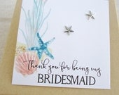 Bridesmaid card with starfish earrings, beach wedding, bridesmaid earrings, sterling silver post earrings, bridesmaid gift, thank you card