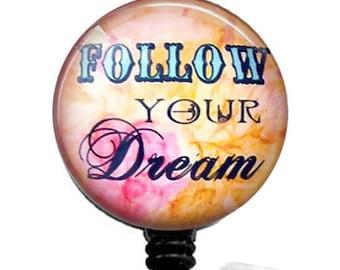 Follow Your Dream ID Badge Holder, Inspirational Badge Reel 282