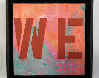 "Custom ""WE"" - 8 x 8, Textured Acrylic painting, ready to hang, ORIGINAL"