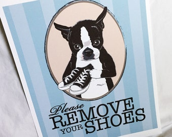 Remove Your Shoes Boston Terrier - 8x10 Eco-friendly Print