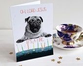 Pug Birthday Card -Oh Lord Jesus - It's a Fire. - birthday pug - humor - funny - shocked pug - lots of candles - old age - dog lover
