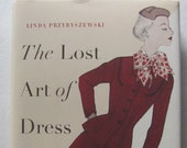 HOLD for theLoriA, The Lost Art of Dress:  Linda Przybyszewski 2014, Fashion book,  a Study of American Fashion