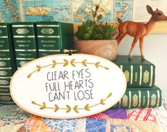 Clear Eyes Full Hearts Can't Lose Hand Embroidered Hoop | Friday Night Lights, Texas Forever, Coach Taylor, football, inspirational gifts