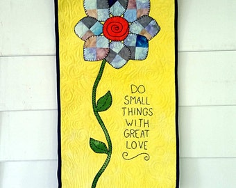 Flower quilted wallhanging with quote Do Small Things With Great Love