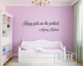 Happy girls are the prettiest girls - Audrey Hepburn Vinyl Wall Decal - Pretty Girls Vinyl Wall Quote - Audrey Hepburn Quote