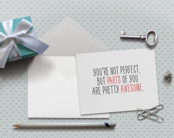 Naughty Love Card, Valentine Card, You're Not Perfect, But Parts of You Are Pretty Awesome Card, 5.5 x 4.25 Inch (A2), Cards for Him
