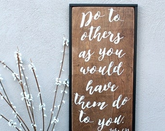 Rustic Wooden Sign - Do to others as you would have them do to you  Luke 6:31 - Made to Order