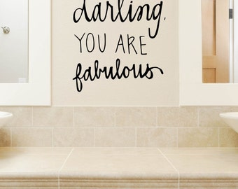 darling, YOU ARE fabulous Vinyl Decal - Fabulous Decor Vinyl Decal, Darling You Are Fabulous Vinyl Wall Quote, Bathroom, Bedroom, 18x20.25