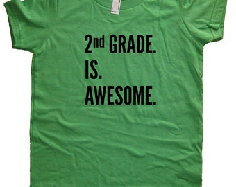 Second Grade Shirt - 2nd Grade is Awesome - Boys or Girls Back to School First Day of School Tshirt Top Tee - School Clothes - 2nd Grader