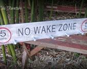 No Wake Zone Lake SIGN~ Cabin~Lodge~Boat~Gift~Coat Towel Rack Hanger