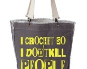i CROCHET so i don't kill people project bag / crochet tote