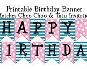 Printable Birthday Banner / Print Your Own Banner / Twins, Triplets, Multiples Birthday / Polka Dot & Stripes / Choo Choo and Tutu Theme