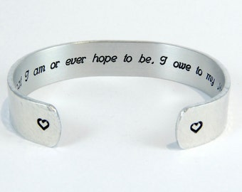 """Mom Gift from Son or Daughter ~ All that I am or ever hope to be, I owe to my Mother. ~ Mother's Day Gift 1/2"""" hidden message cuff bracelet"""