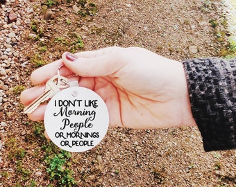 "I don't Like Morning People, Funny Keychain, Novelty gift, Office keys, house keys, car keys, Plastic keychain, 2.5"" circle, cute keychain"