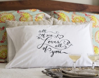 All of me Loves All of You PILLOWCASE / Bride Groom / Housewarming Gift / Wedding Gift