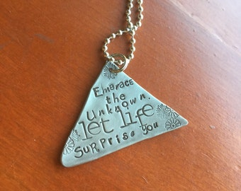 Embrace the Unknown Let Life Surprise You Trust the Process Hand Stamped Metal Hand made Jewelry Gypsy Soul Sister Journey is Everything