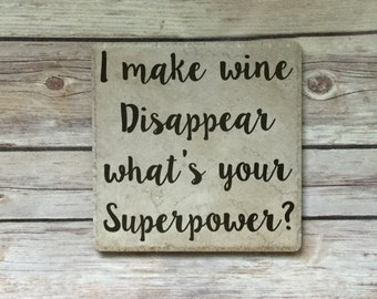 Wine, wine sayings, wine disappear what's your super power, kitchen, wine drinker gift, home decor, wine, gift for wine drinker, girl gift