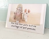 """Doll Magnet """"Pet Peeves"""" Funny China Dolly Porcelain Dog Pet Humor"""