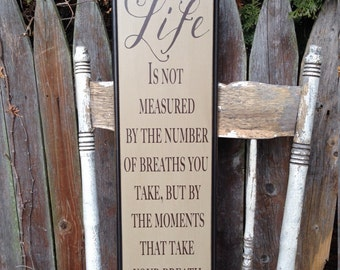 Life Measured by Moments that Take your Breath Away Wooden Sign with Decorative Routed Edge 7.25x24