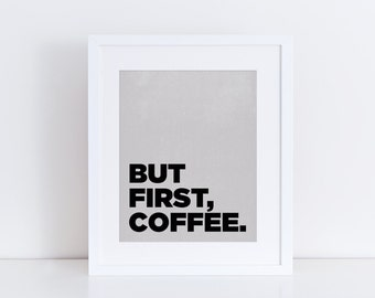 But First Coffee Art Print - Kitchen Decor - Coffee Lover Gift - Coffee Print