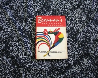 Brennan's New Orleans Cookbook. Vintage Southern Soul Food Creole Cookbook. 1960s Retro Vintage Creole New Orleans Cookbook Hardcover Book