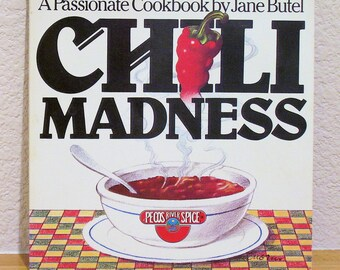Chili Madness, A Passionate Cookbook by Jane Butel 1980, First Edition