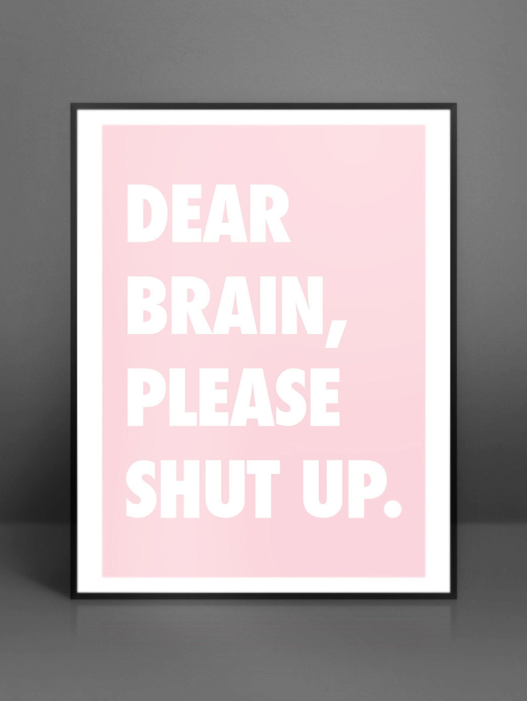 Dear Brain, Please Shut Up, Digital Download, Typography, Word Art, Wall  Quotes, Printable, Black And White Art, Office Print,