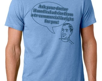 Ask Your Doctor if... Funny Novelty T Shirt, humorous drug medical tshirt, gag gift, clothing, tops and tees, Z11927