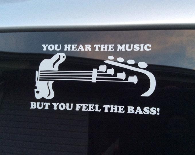 Bass player decal, bass player sticker, bass guitar decal, bass guitar sticker, hear the music but feel the bass, bass quote decal