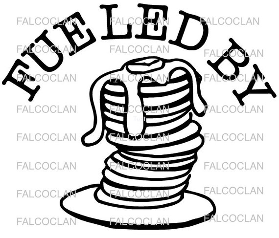 svg download  fueled by pancake  fueled by pancakes  pancake party  svg file  svg file for
