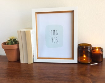 OMG Yes | Pastel Mint Green Art Print | Positivity Seeking Wall Art