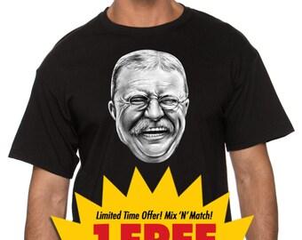 teddy roosevelt t-shirt -- 100% cotton