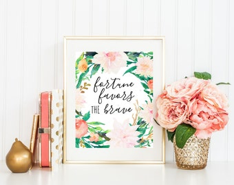 Fortune Favors the Brave, Watercolor Flowers with Inspirational Quote, Art Print