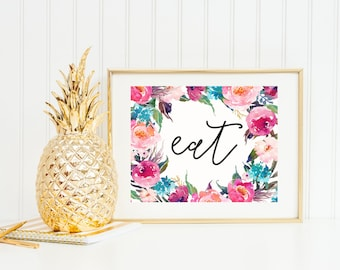 Kitchen Art Print, Eat Kitchen Decor, Quote Art Print, Watercolor Flowers
