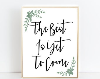 The Best is Yet to Come Sign - Digital File/instant download