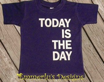Today is the Day Shirt or Bodysuit-Heat Pressed Vinyl