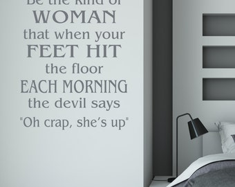 """Be the kind of woman...devil says """"Oh crap, she's up"""" - wall decal quote/ inspirational decal/ christian wall decal/ motivational quotes"""