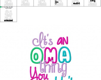 It's an OMA thing - OMA - Grandmother - 2 Sizes - Embroidery Design -   DIGITAL Embroidery Design
