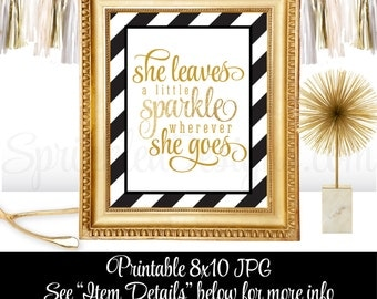 She Leaves A Little Sparkle Wherever She Goes - Black White Gold Glitter Printable Girls Room Wall Art, Vanity Decor, Birthday Decorations