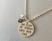 Star Wars May the Force Be With You Necklace. Star Wars Handstamped