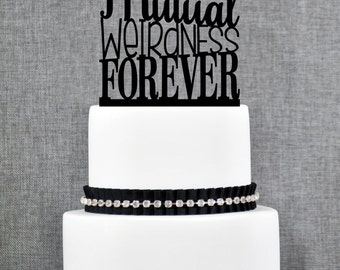 Mutual Weirdness Forever Cake Topper, Modern Cake Topper, Custom Fun Romantic Wedding Cake Decoration in your choice of Color- (T200)